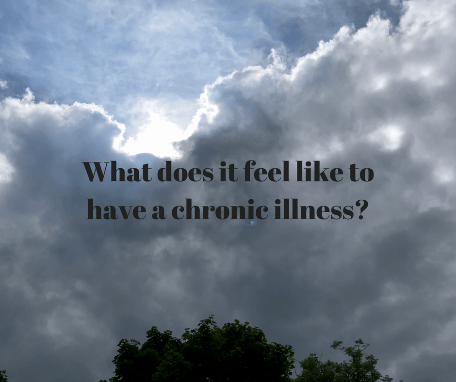 What does it feel like to have a chronic illness?